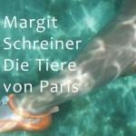 """Buchcover: Margit Schreiner """"Die Tiere von Paris"""""""