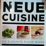 Neue Cuisine. Die elegante Küche Wiens. Kurt Gutenbrunner